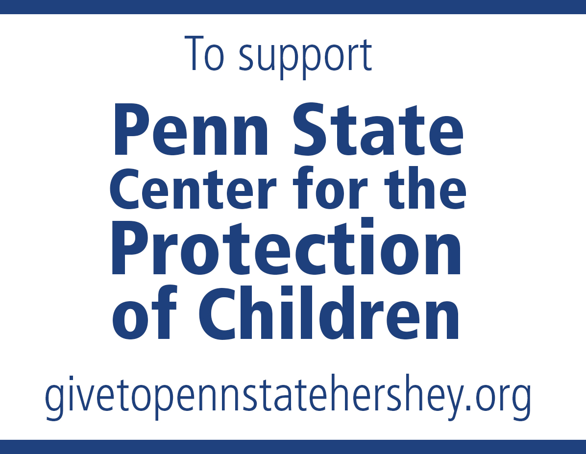 Support Penn State Center for the Protection of Children at givetopennstatehershey.org