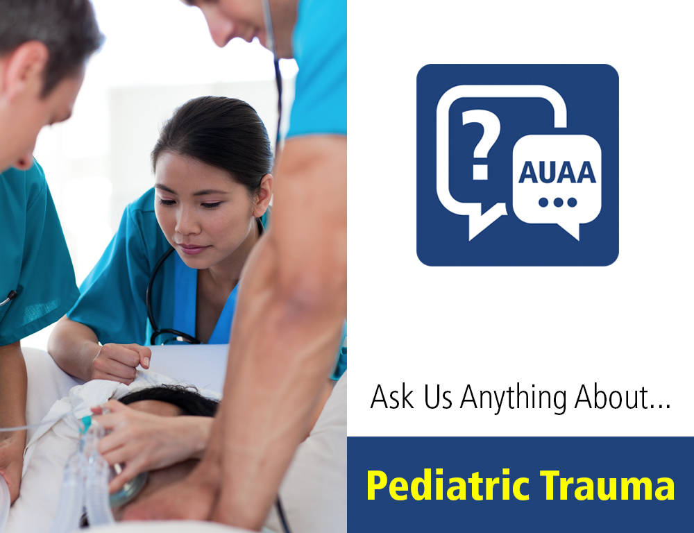 Ask Us Anything About Pediatric Trauma