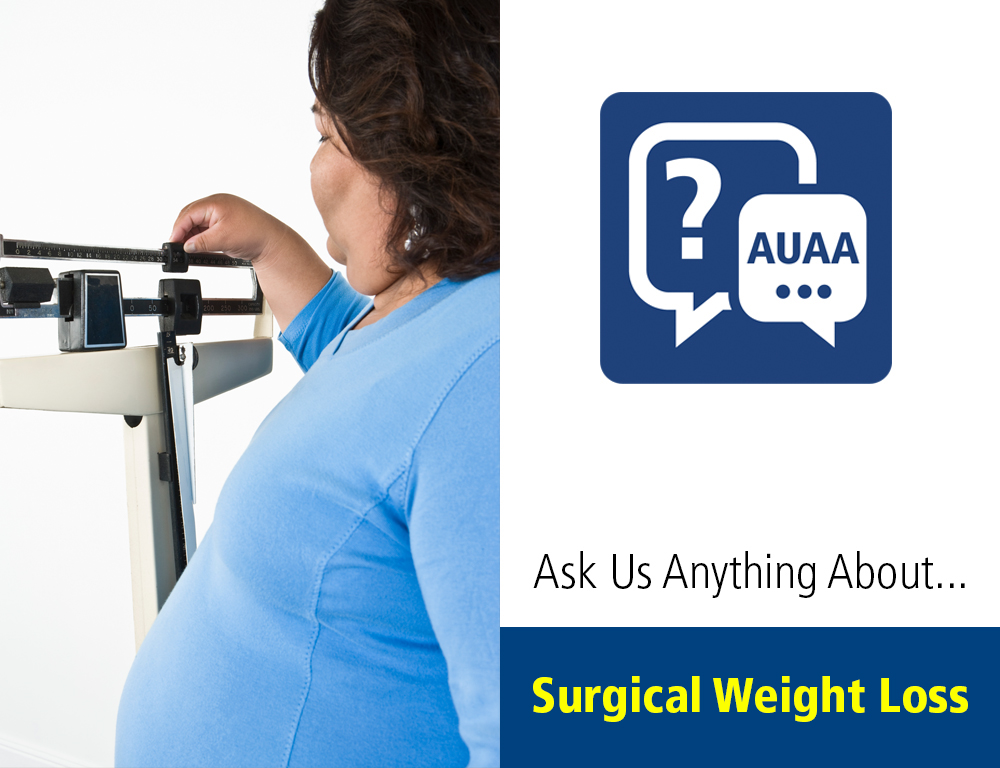 Ask Us Anything About Surgical Weight Loss