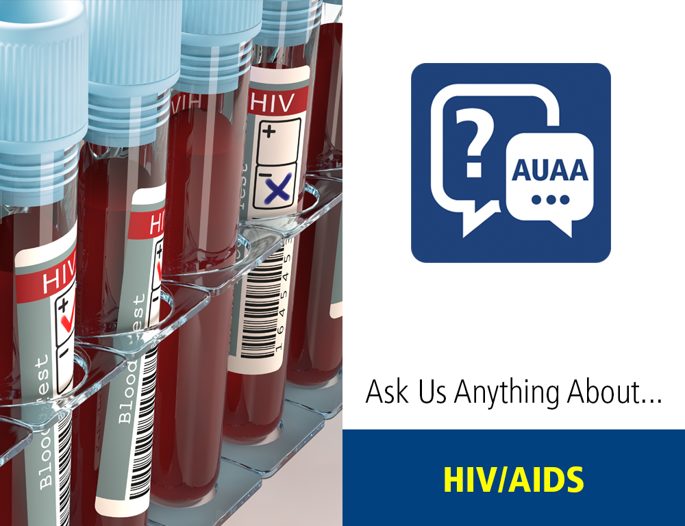 Ask Us Anything About...HIV/AIDS