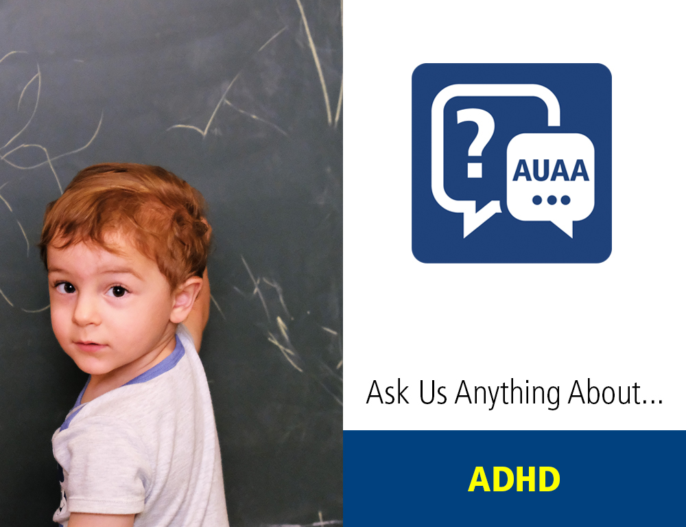 Ask Us Anything About...ADHD