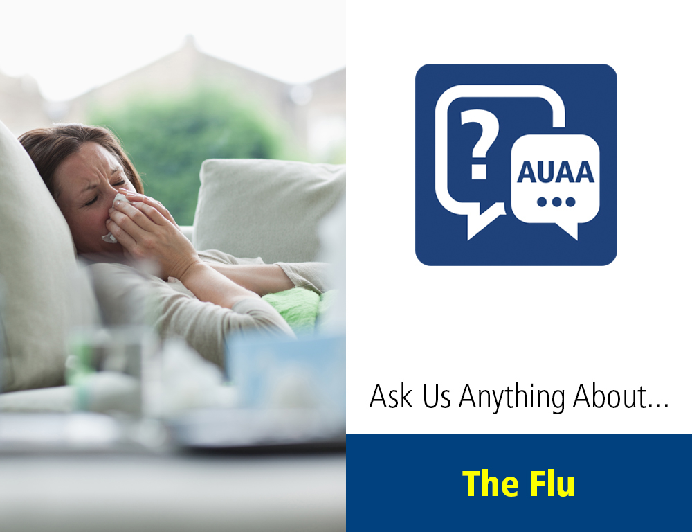 Ask Us Anything About... The Flu