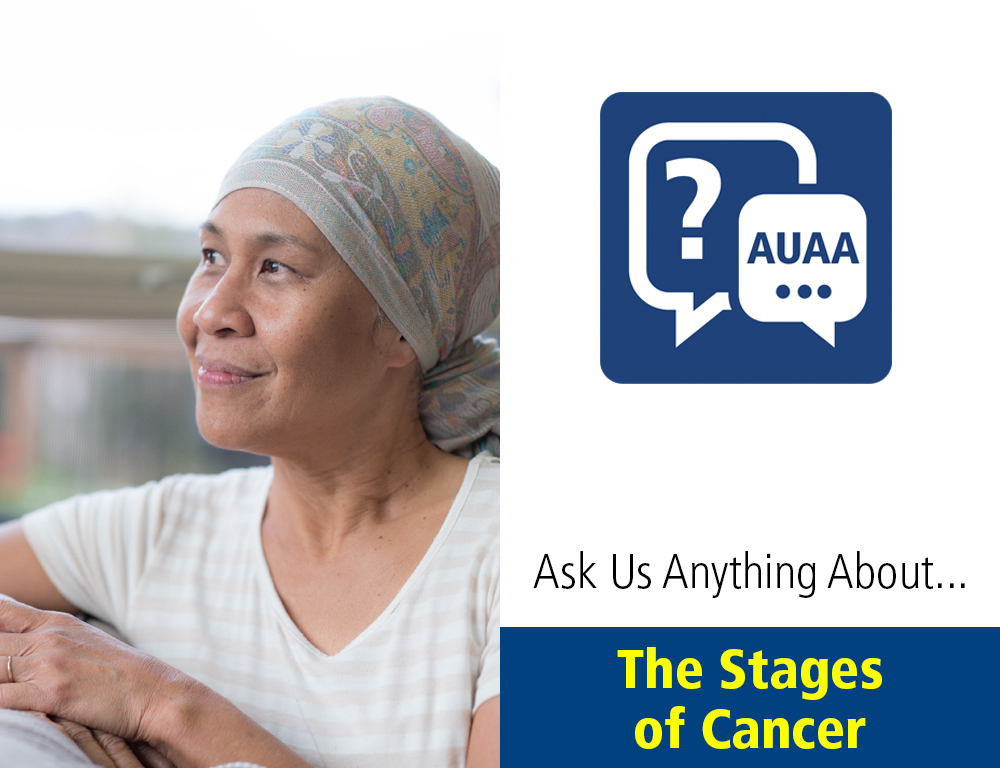 Ask Us Anything About... The Stages of Cancer