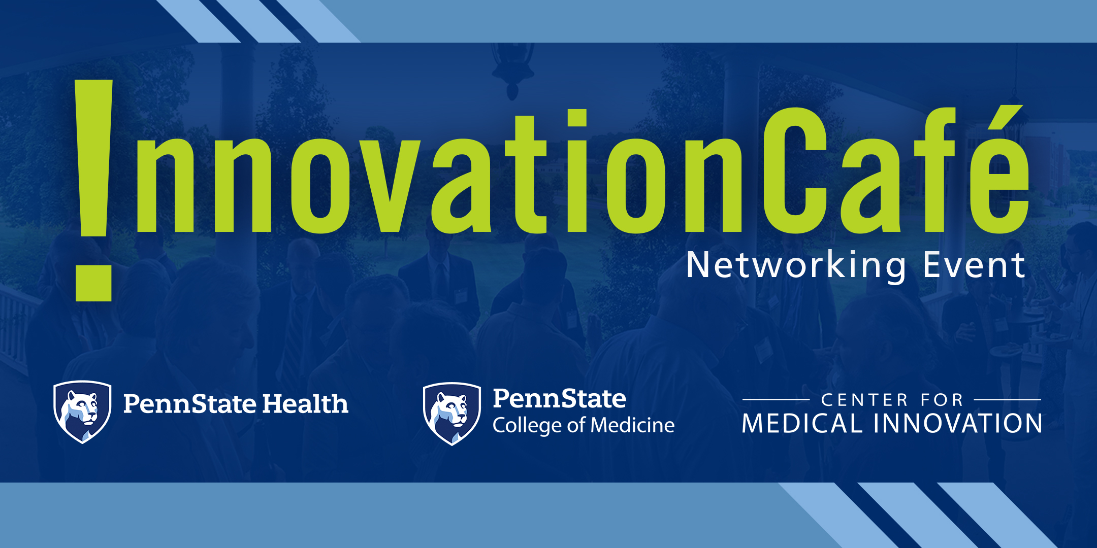 The header for Penn State Center for Medical Innovation's Innovation Cafe is seen. The graphic shows two people shaking hands, overlaid with a dark blue gradient with lighter blue diagonal stripes behind it, and the words Innovation Cafe in green overlaid on top of it in large type. The logos for Penn State Health, Penn State College of Medicine and Penn State Center for Medical Innovation appear across the bottom.