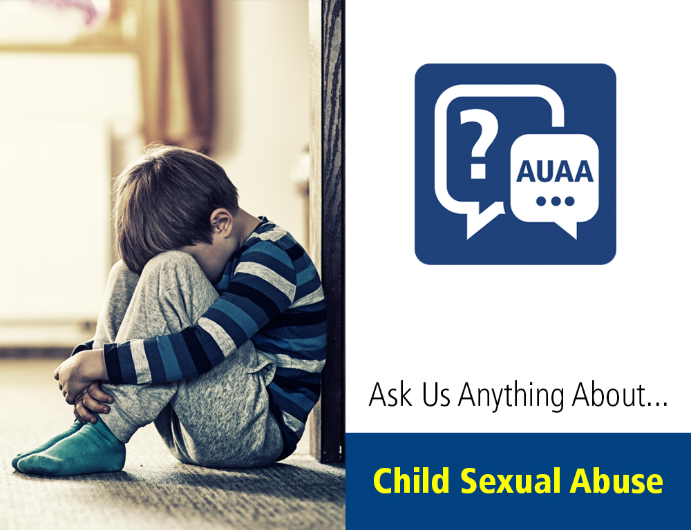 Ask Us Anything About... Child Sexual Abuse