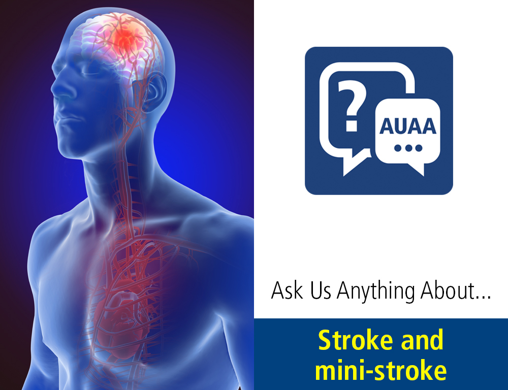 Ask Us Anything About… Stroke and Mini-strokes - Penn State
