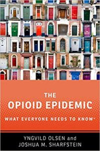 The book cover of The Opioid Epidemic: What Everyone Needs to Know by Yngvild Olsen and Joshua Sharfstein