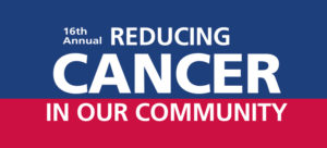 The 16th Annual Reducing Cancer in Our Community logo includes the event name on a colored background. The word cancer is large.