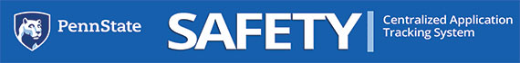 A banner for the CATS Safety program includes Penn State's logo at left, the word safety in large capital letters in the center and Centralized Application Tracking System in smaller letters at right.